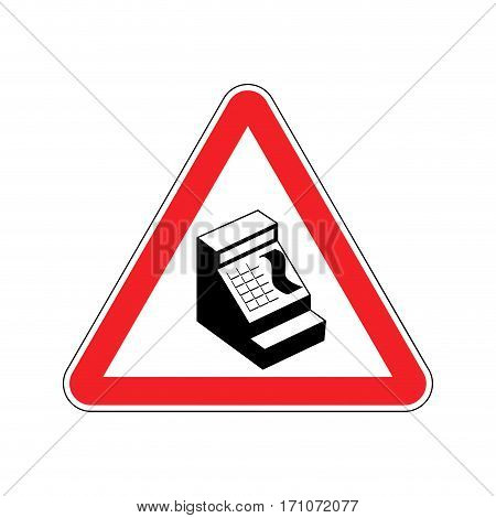 Attention Cash Payment. Cash Register On Red Triangle. Road Sign Caution