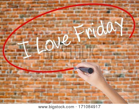 Woman Hand Writing I Love Friday With Black Marker On Visual Screen