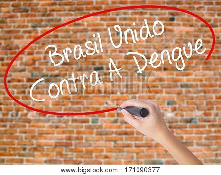 Woman Hand Writing Brasil Unido  Contra A Dengue (brazil Against Dengue In Portuguese) With Black Ma