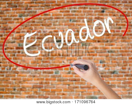 Woman Hand Writing  Ecuador  With Black Marker On Visual Screen