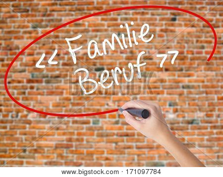 Woman Hand Writing Familie Beruf (family Occupation In German) With Black Marker On Visual Screen