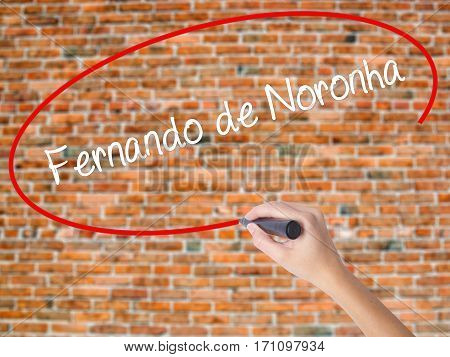 Woman Hand Writing Fernando De Noronha With Black Marker On Visual Screen