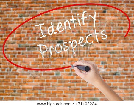 Woman Hand Writing Identify Prospects With Black Marker On Visual Screen