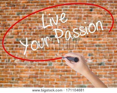 Woman Hand Writing  Live Your Passion With Black Marker On Visual Screen