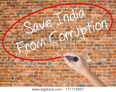 Woman Hand Writing Save India From Corruption With Black Marker On Visual Screen