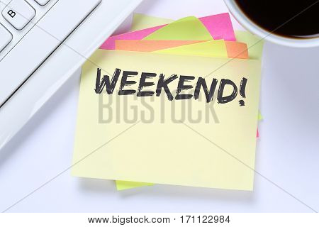 Weekend Relax Relaxed Break Business Free Time Freetime Leisure Desk