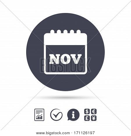 Calendar sign icon. November month symbol. Report document, information and check tick icons. Currency exchange. Vector