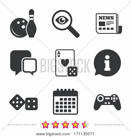 Bowling and Casino icons. Video game joystick and playing card with dice symbols. Entertainment signs. Newspaper, information and calendar icons. Investigate magnifier, chat symbol. Vector