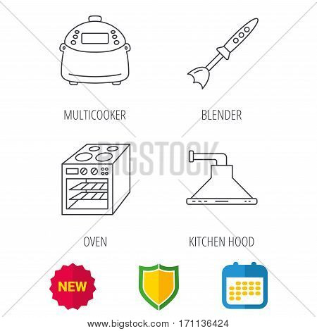 Oven, kitchen hood and blender icons. Multicooker linear sign. Shield protection, calendar and new tag web icons. Vector