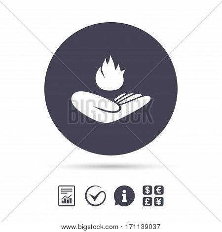 Insurance against fire sign icon. Hand holds fire flame symbol. Report document, information and check tick icons. Currency exchange. Vector