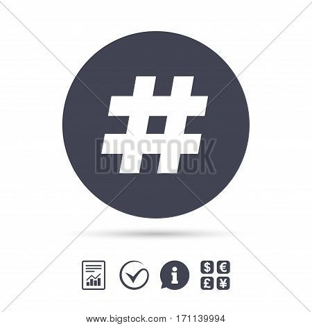 Hashtag sign icon. Social media symbol. Report document, information and check tick icons. Currency exchange. Vector