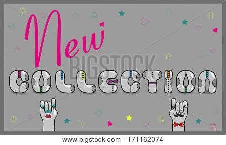Inscription New Collection with hipster style. Unusual retro font. Gray letters with ties. Cartoon hands looking at each other. illustration.