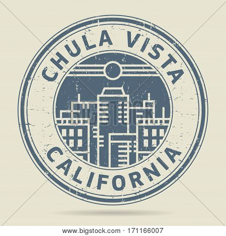 Grunge rubber stamp or label with text Chula Vista California written inside vector illustration