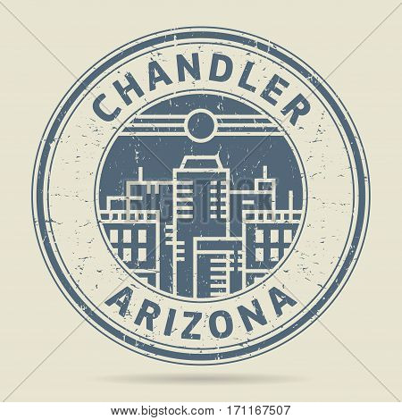 Grunge rubber stamp or label with text Chandler Arizona written inside vector illustration