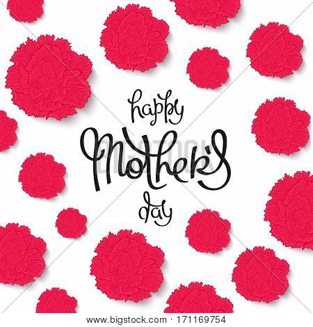Happy Mother's Day. Beautiful red carnations backdrop and handwritten calligraphy. Vector illustration