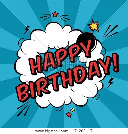 Vector Happy Birthday Greeting Card In Comic Book Style. Trendy Pop Art Illustration With Speech Bub
