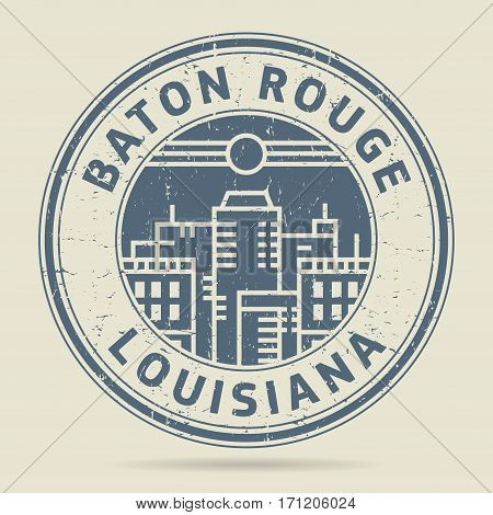 Grunge rubber stamp or label with text Baton Rouge Louisiana written inside vector illustration