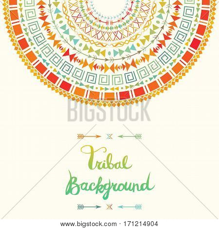 Tribal background with aztec ornament. Abstract half round ethnic pattern. Colorful element with arrows and triangles. Bohemian style. Card, invitation or poster template. Vector illustration.