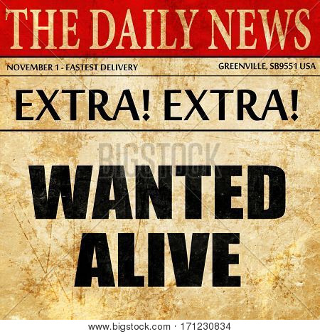 wanted alive, article text in newspaper