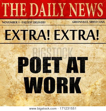 poet at work, article text in newspaper