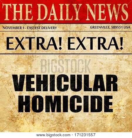 vehicular homicide, article text in newspaper