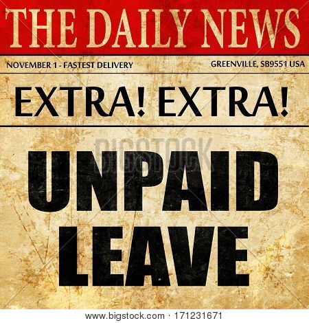 unpaid leave, article text in newspaper