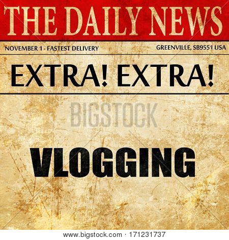 vlogging, article text in newspaper