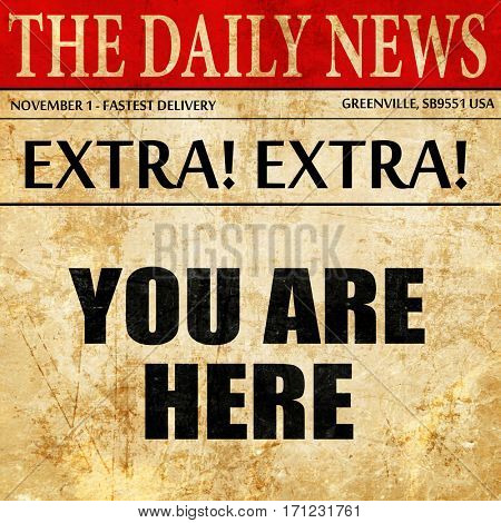 you are here, article text in newspaper
