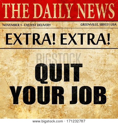 quit your job, article text in newspaper
