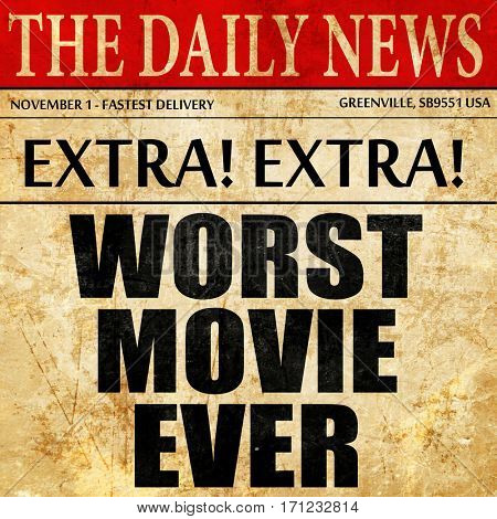 worst movie ever, article text in newspaper