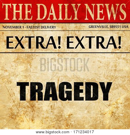 tragedy, article text in newspaper