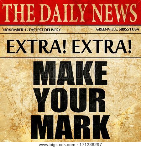 make your mark, article text in newspaper