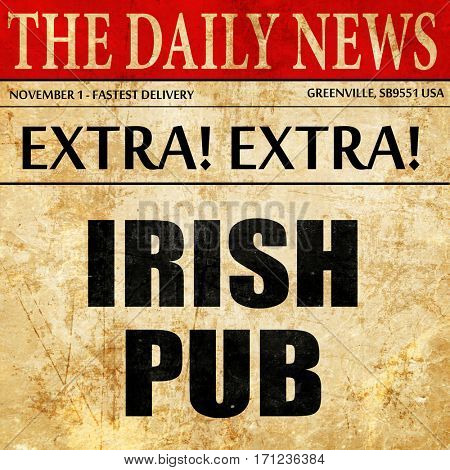 irish pub, article text in newspaper