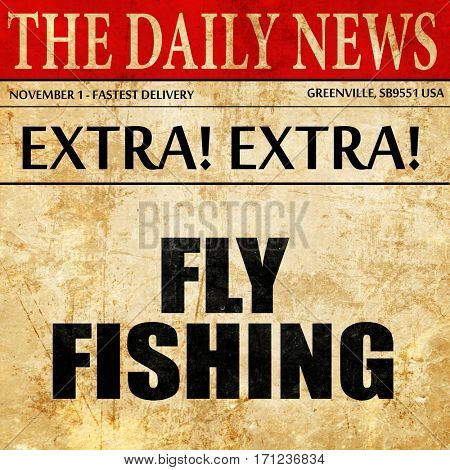 fly fishing, article text in newspaper