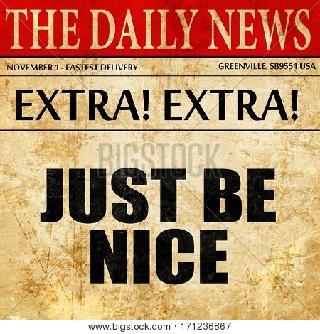 just be nice, article text in newspaper