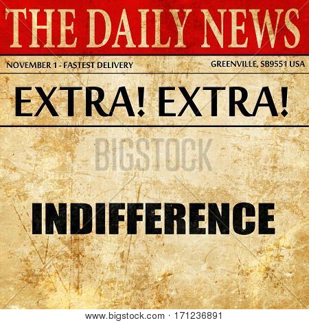 indifference, article text in newspaper