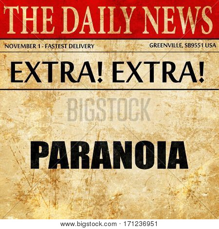 paranoia, article text in newspaper