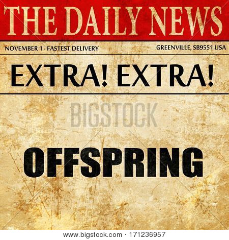 offspring, article text in newspaper
