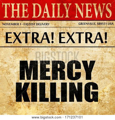 mercy killing, article text in newspaper