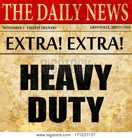 heavy duty, article text in newspaper