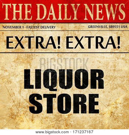 liquor store, article text in newspaper