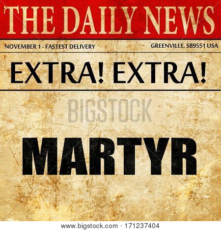 martyr, article text in newspaper