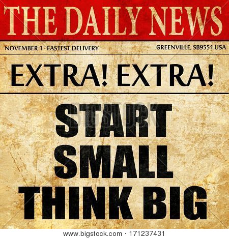 start small think big, article text in newspaper
