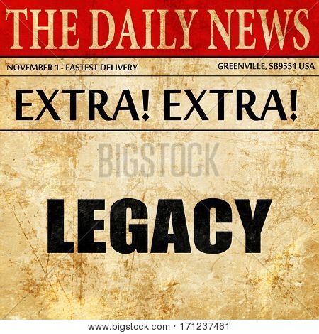 Legacy cloud word with a blue sky, article text in newspaper