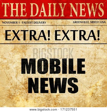 mobile news, article text in newspaper
