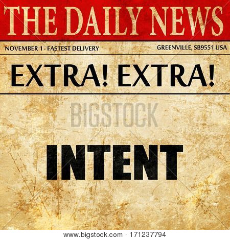 intent, article text in newspaper