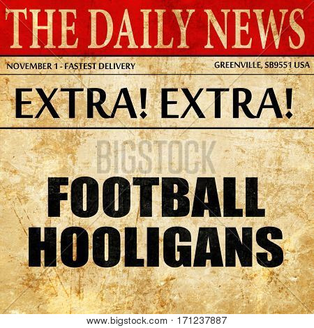 football hooligans, article text in newspaper