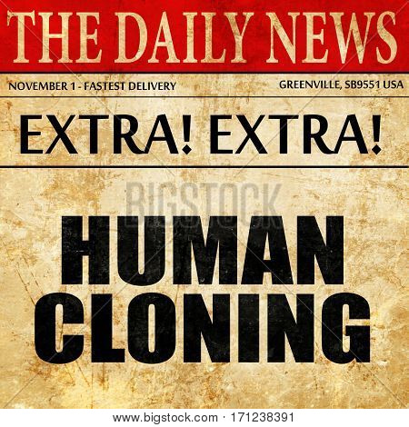 human cloning, article text in newspaper