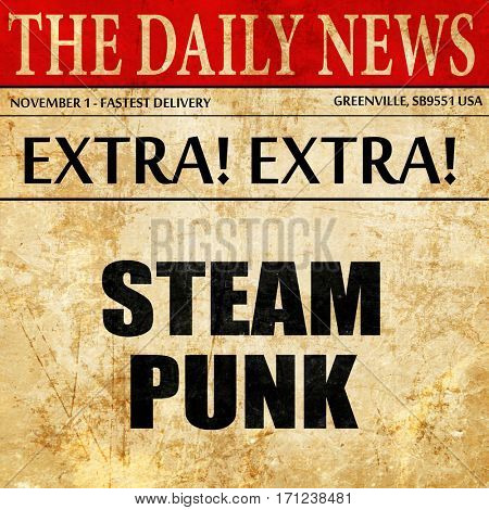 steam punk, article text in newspaper