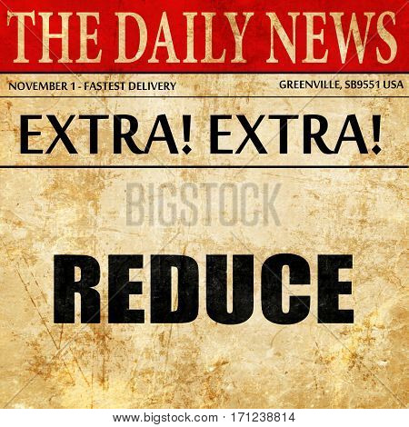 reduce, article text in newspaper